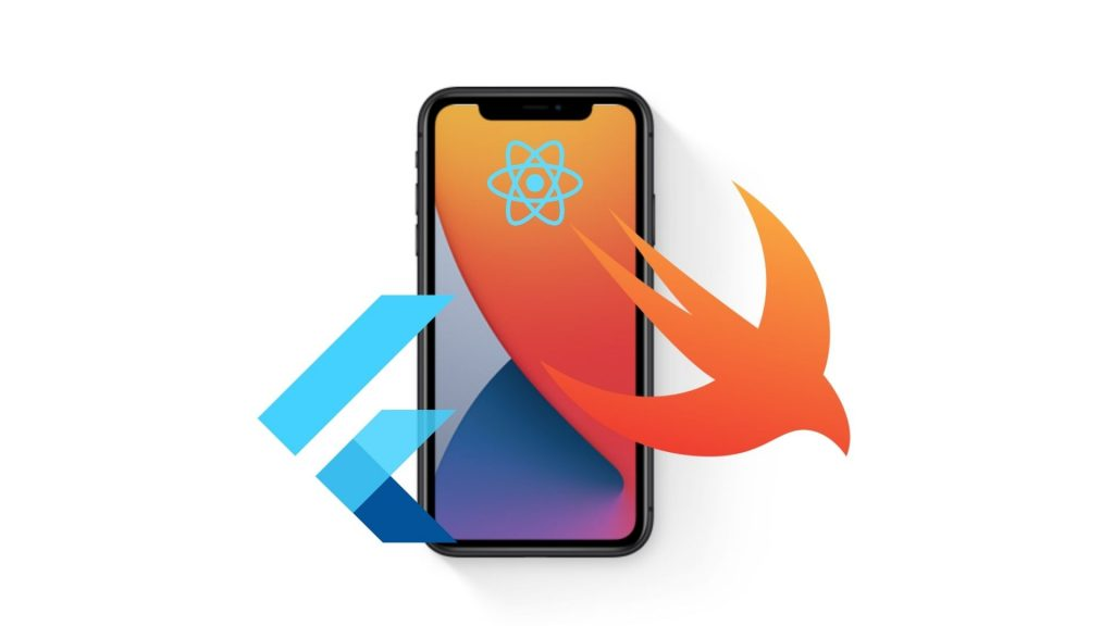 swift vs react native vs flutter for ios app development